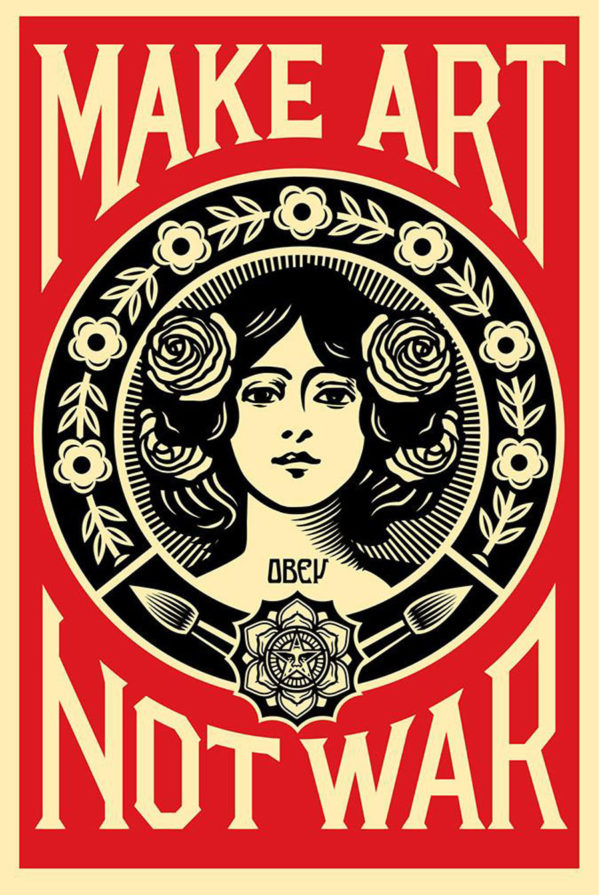 Make art not war Shepard Fairey Obey
